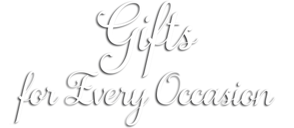 script that says Gifts for Every Occasion